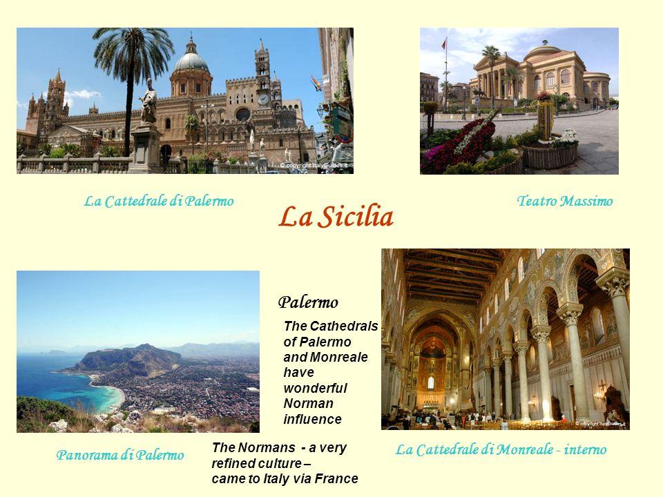La Sicilia La Cattedrale di Palermo Panorama di Palermo La Cattedrale di Monreale - interno Teatro Massimo Palermo The Cathedrals of Palermo and Monre