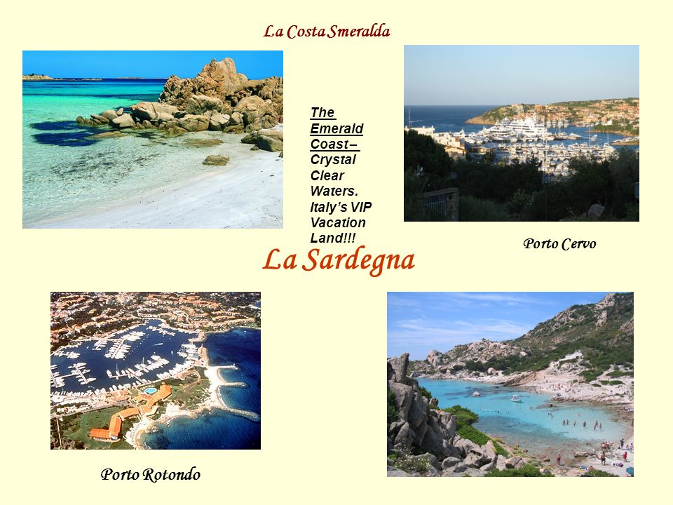 La Costa Smeralda Porto Cervo Porto Rotondo La Sardegna The Emerald Coast – Crystal Clear Waters. Italy's VIP Vacation Land!!!