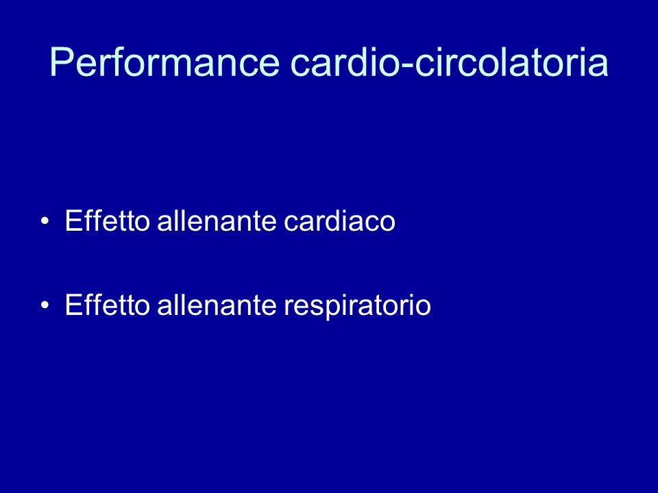 Performance cardio-circolatoria Effetto allenante cardiaco Effetto allenante respiratorio