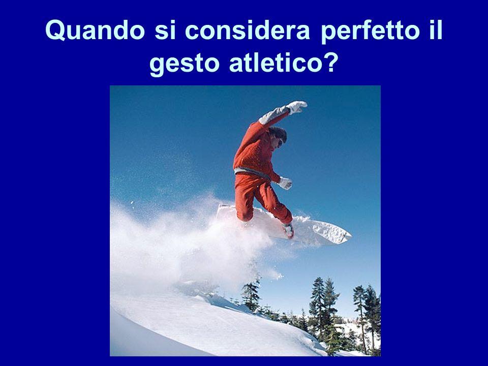 Quando si considera perfetto il gesto atletico?