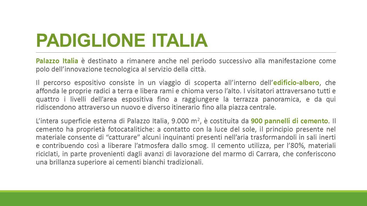 PADIGLIONE ITALIA Palazzo Italia è destinato a rimanere anche nel periodo successivo alla manifestazione come polo dell'innovazione tecnologica al servizio della città.