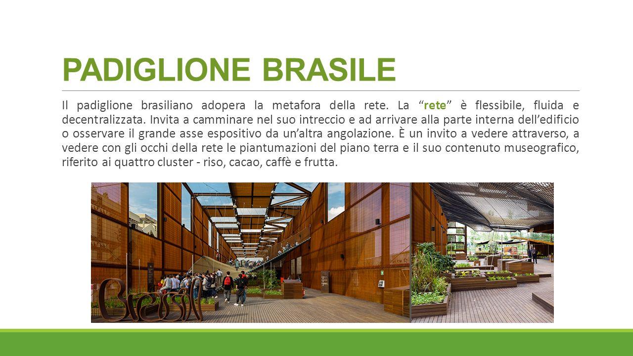 """PADIGLIONE BRASILE Il padiglione brasiliano adopera la metafora della rete. La """"rete"""" è flessibile, fluida e decentralizzata. Invita a camminare nel s"""