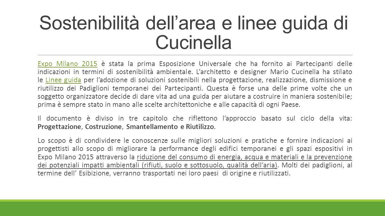 Sostenibilità dell'area e linee guida di Cucinella Expo Milano 2015 è stata la prima Esposizione Universale che ha fornito ai Partecipanti delle indicazioni in termini di sostenibilità ambientale.