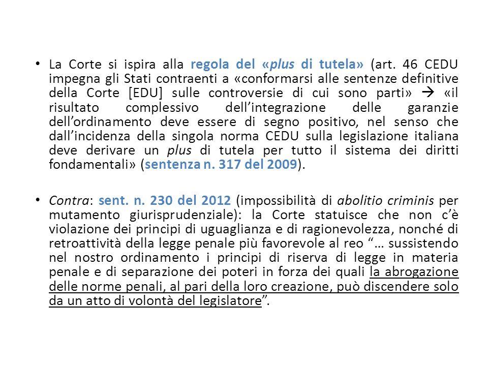 La Corte si ispira alla regola del «plus di tutela» (art. 46 CEDU impegna gli Stati contraenti a «conformarsi alle sentenze definitive della Corte [ED
