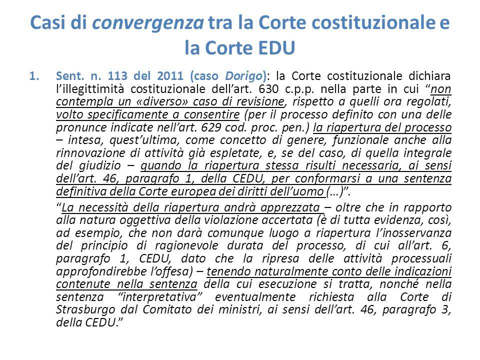 Casi di convergenza tra la Corte costituzionale e la Corte EDU 1.Sent. n. 113 del 2011 (caso Dorigo): la Corte costituzionale dichiara l'illegittimità