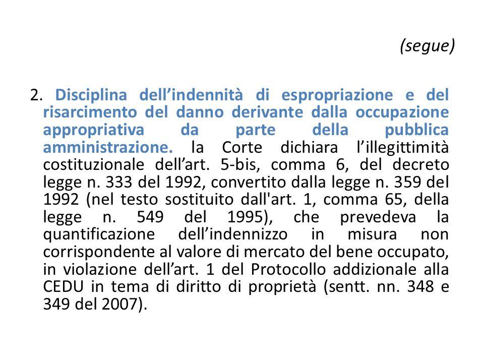 (segue) 2. Disciplina dell'indennità di espropriazione e del risarcimento del danno derivante dalla occupazione appropriativa da parte della pubblica