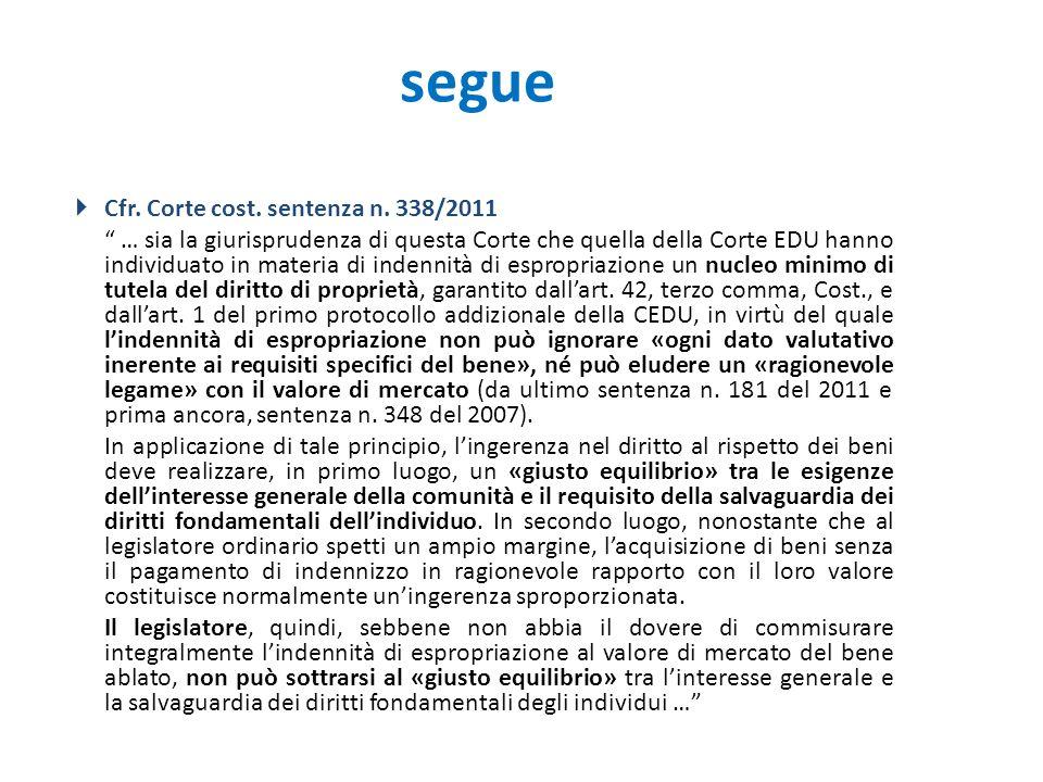 """segue  Cfr. Corte cost. sentenza n. 338/2011 """" … sia la giurisprudenza di questa Corte che quella della Corte EDU hanno individuato in materia di ind"""