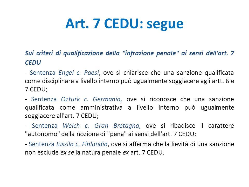Art.7 CEDU: segue Sui criteri di qualificazione della infrazione penale ai sensi dell art.