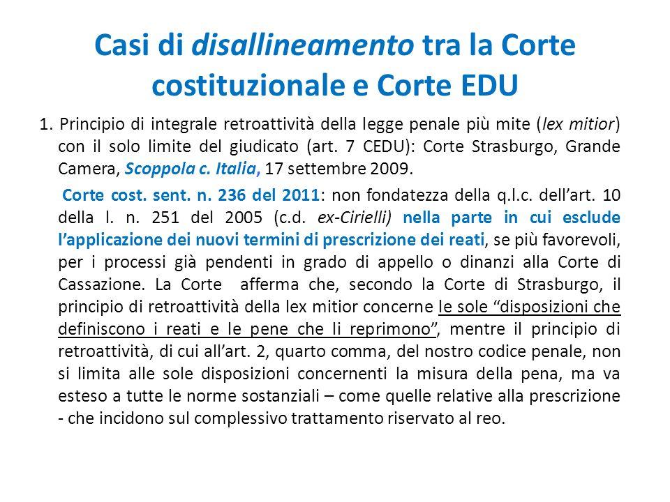 Casi di disallineamento tra la Corte costituzionale e Corte EDU 1. Principio di integrale retroattività della legge penale più mite (lex mitior) con i