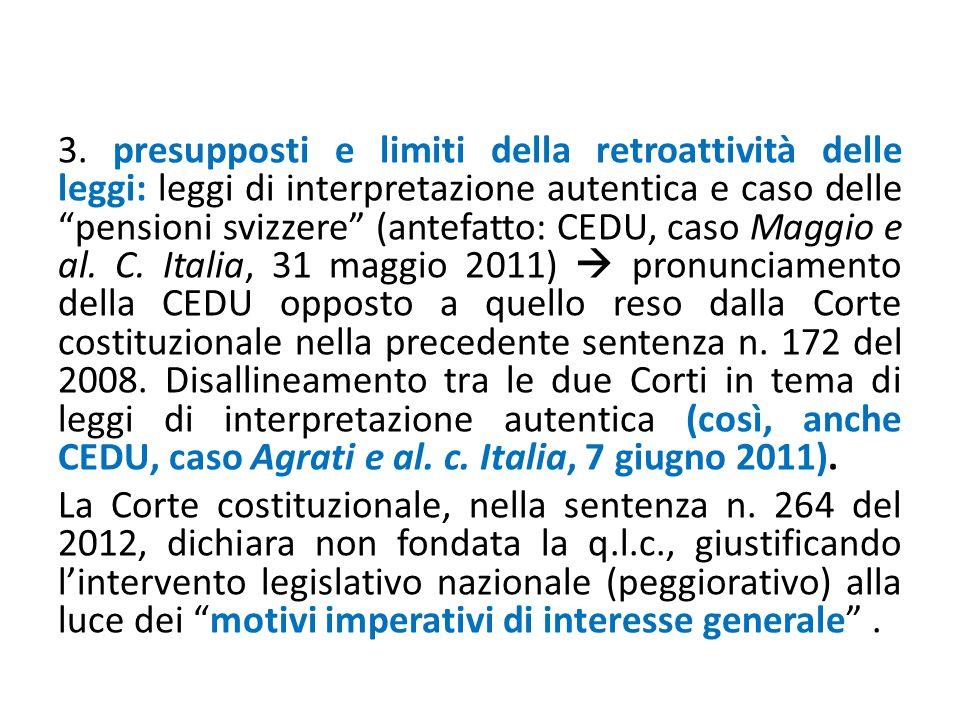 """3. presupposti e limiti della retroattività delle leggi: leggi di interpretazione autentica e caso delle """"pensioni svizzere"""" (antefatto: CEDU, caso Ma"""