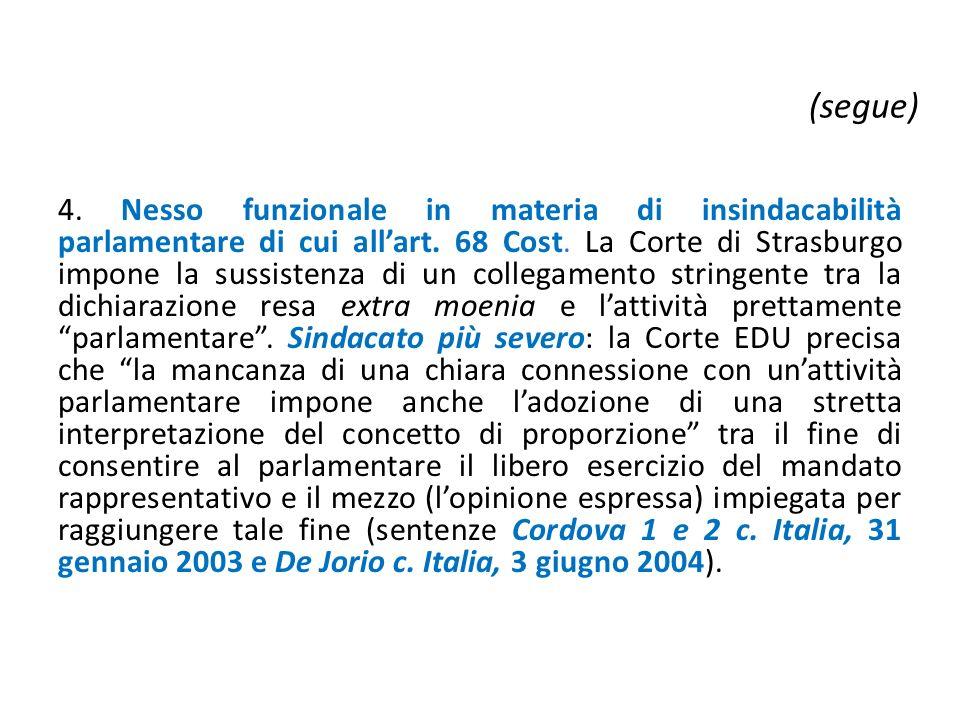 4. Nesso funzionale in materia di insindacabilità parlamentare di cui all'art. 68 Cost. La Corte di Strasburgo impone la sussistenza di un collegament