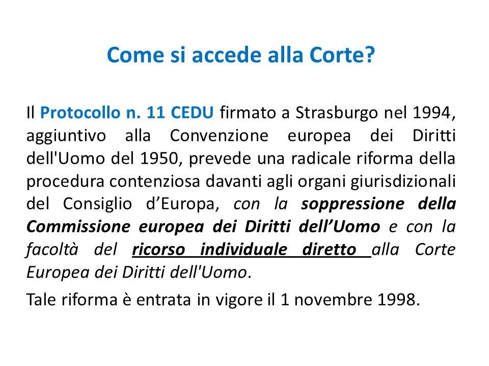 Come si accede alla Corte? Il Protocollo n. 11 CEDU firmato a Strasburgo nel 1994, aggiuntivo alla Convenzione europea dei Diritti dell'Uomo del 1950,