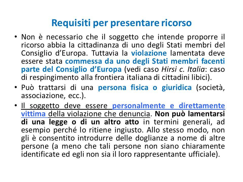 Requisiti per presentare ricorso Non è necessario che il soggetto che intende proporre il ricorso abbia la cittadinanza di uno degli Stati membri del
