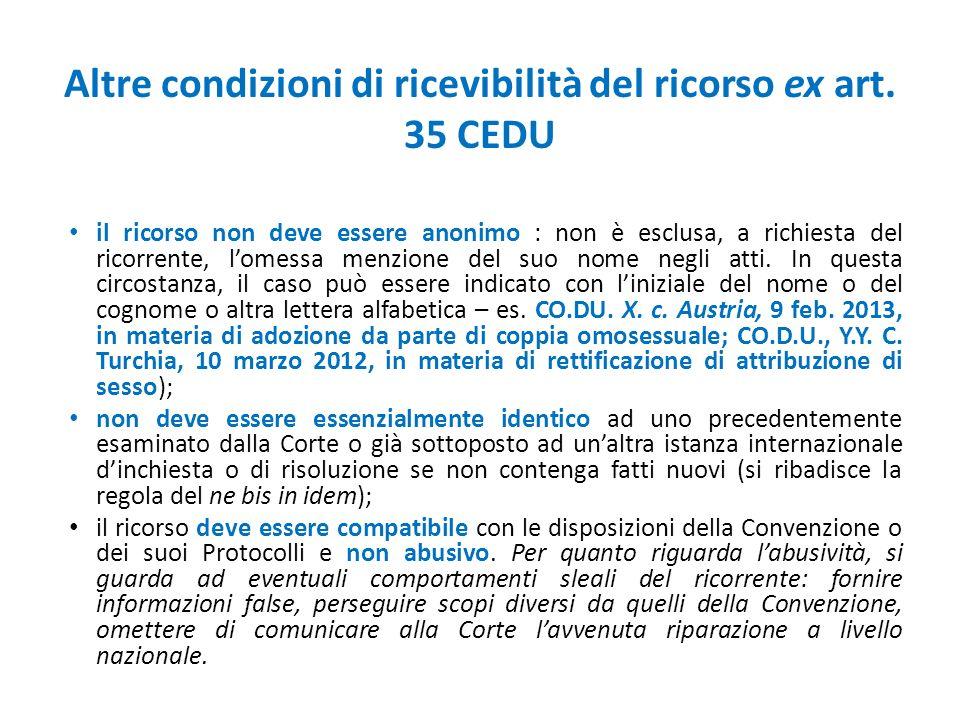 Altre condizioni di ricevibilità del ricorso ex art. 35 CEDU il ricorso non deve essere anonimo : non è esclusa, a richiesta del ricorrente, l'omessa