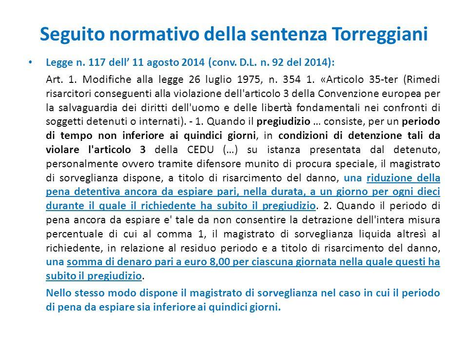 Seguito normativo della sentenza Torreggiani Legge n. 117 dell' 11 agosto 2014 (conv. D.L. n. 92 del 2014): Art. 1. Modifiche alla legge 26 luglio 197