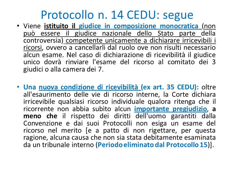 Protocollo n. 14 CEDU: segue Viene istituito il giudice in composizione monocratica (non può essere il giudice nazionale dello Stato parte della contr