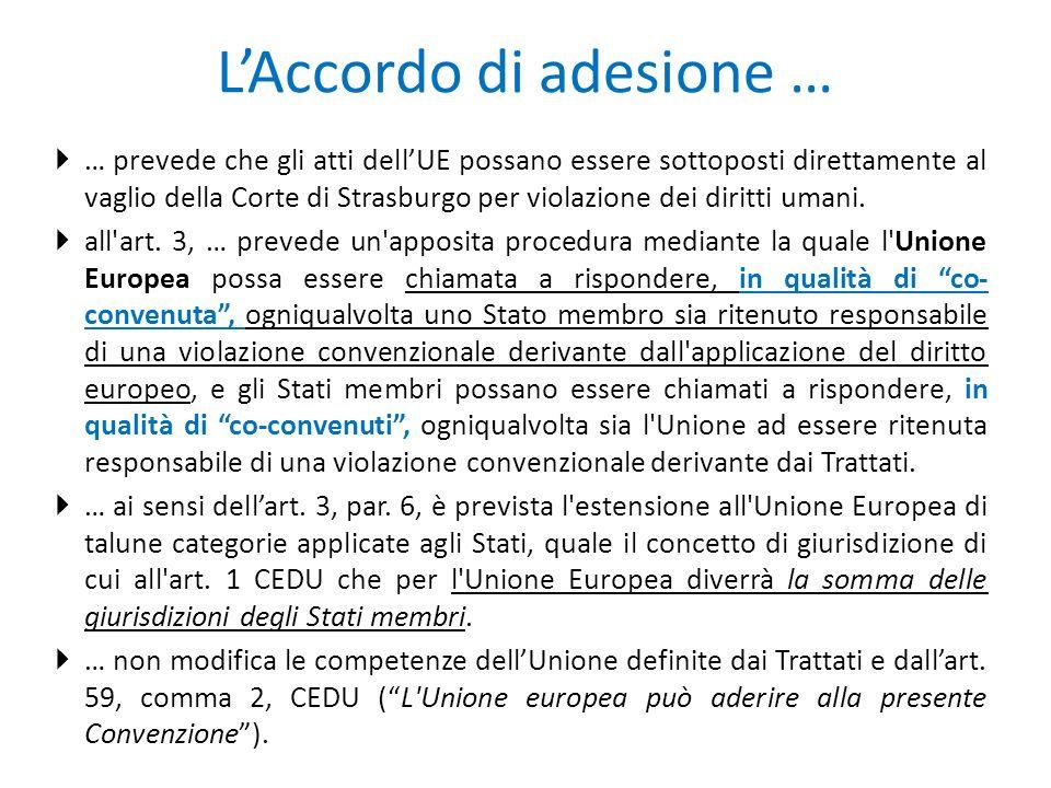 L'Accordo di adesione …  … prevede che gli atti dell'UE possano essere sottoposti direttamente al vaglio della Corte di Strasburgo per violazione dei