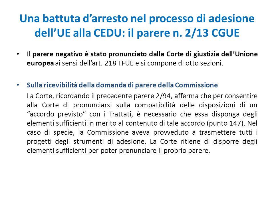 Una battuta d'arresto nel processo di adesione dell'UE alla CEDU: il parere n. 2/13 CGUE Il parere negativo è stato pronunciato dalla Corte di giustiz