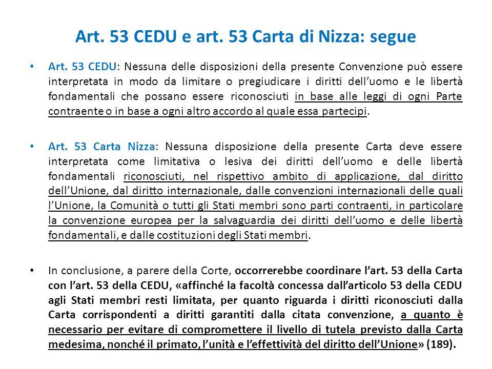 Art. 53 CEDU e art. 53 Carta di Nizza: segue Art. 53 CEDU: Nessuna delle disposizioni della presente Convenzione può essere interpretata in modo da li