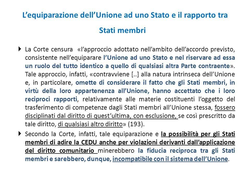 L'equiparazione dell'Unione ad uno Stato e il rapporto tra Stati membri  La Corte censura «l'approccio adottato nell'ambito dell'accordo previsto, consistente nell'equiparare l'Unione ad uno Stato e nel riservare ad essa un ruolo del tutto identico a quello di qualsiasi altra Parte contraente».