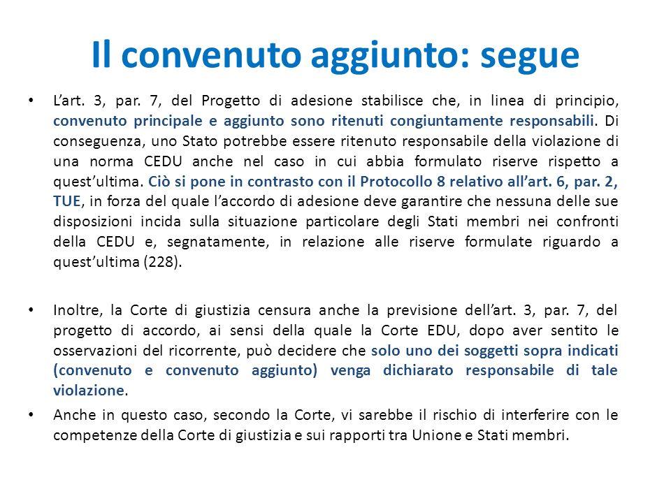 Il convenuto aggiunto: segue L'art. 3, par. 7, del Progetto di adesione stabilisce che, in linea di principio, convenuto principale e aggiunto sono ri