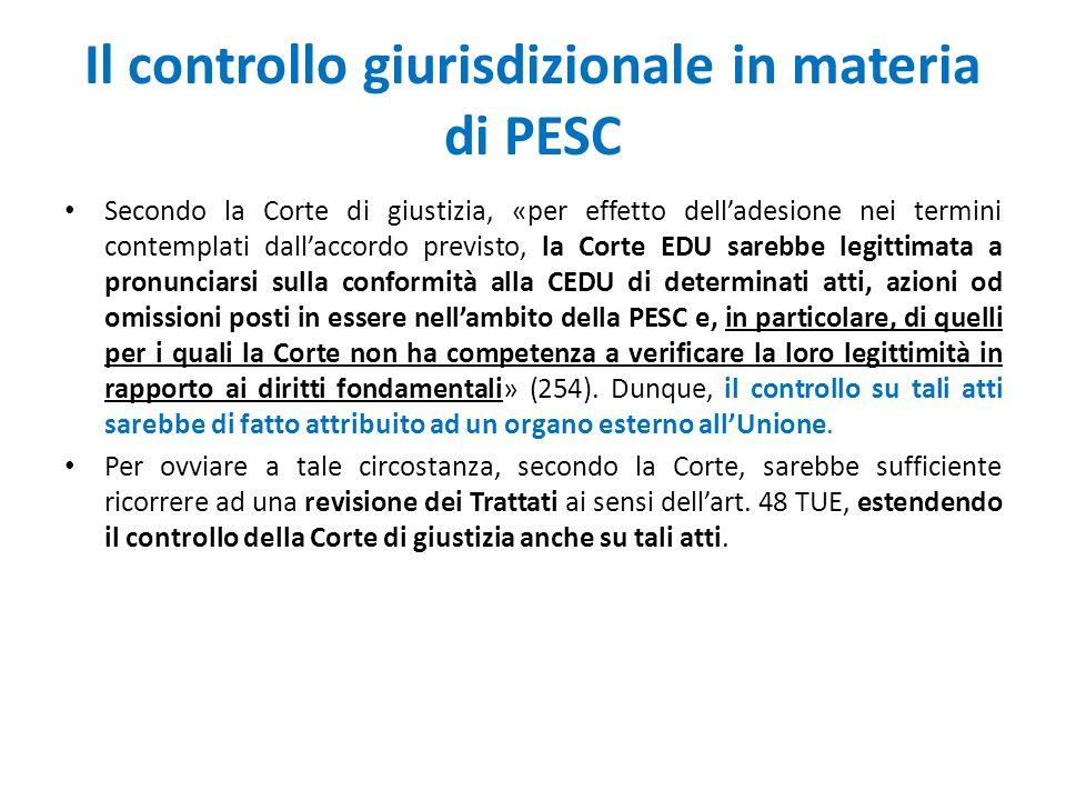 Il controllo giurisdizionale in materia di PESC Secondo la Corte di giustizia, «per effetto dell'adesione nei termini contemplati dall'accordo previst