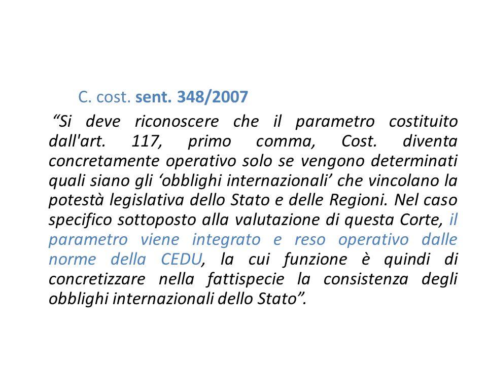 C.cost. sent. 348/2007 Si deve riconoscere che il parametro costituito dall art.