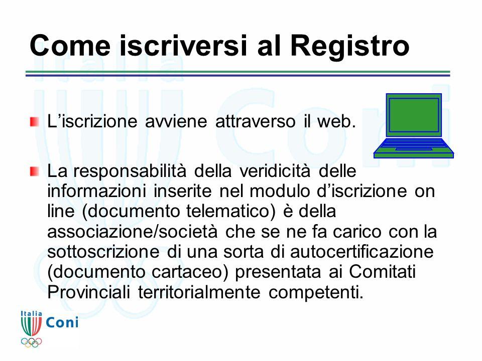 Come iscriversi al Registro L'iscrizione avviene attraverso il web. La responsabilità della veridicità delle informazioni inserite nel modulo d'iscriz