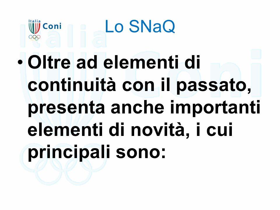 Lo SNaQ Oltre ad elementi di continuità con il passato, presenta anche importanti elementi di novità, i cui principali sono: