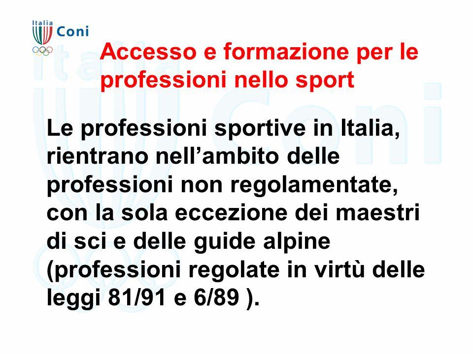 In Italia come nella maggior parte degli altri paesi europei, esistono quattro agenzie di base per la formazione delle professioni nello sport: Gli ISEF( fino alla primavera 2002 ) e le UNIVERSITA' a partire dall'anno accademico 1999- 2000; Il CONI con le sue strutture centrali e periferiche di formazione e le Organizzazioni sportive riconosciute dal CONI: le FSN, le DSA e gli EPS; Gli enti locali; Le organizzazioni professionali.