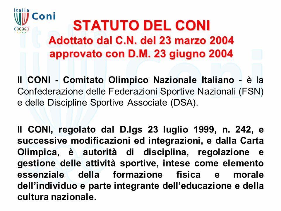 STATUTO DEL CONI Adottato dal C.N. del 23 marzo 2004 approvato con D.M. 23 giugno 2004 Il CONI - Comitato Olimpico Nazionale Italiano - è la Confedera