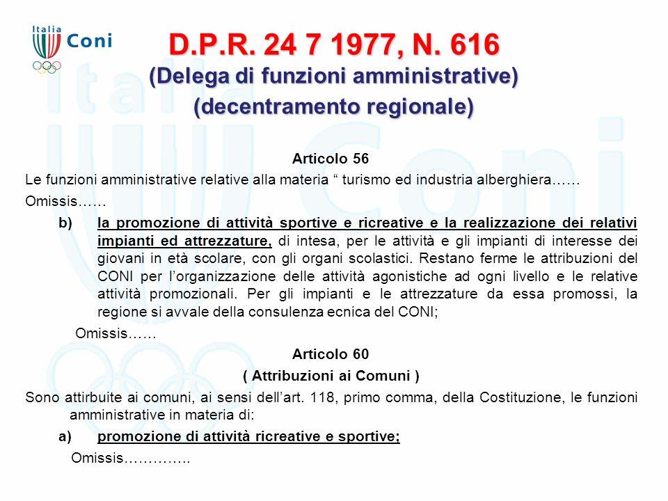 """D.P.R. 24 7 1977, N. 616 (Delega di funzioni amministrative) (decentramento regionale) Articolo 56 Le funzioni amministrative relative alla materia """""""