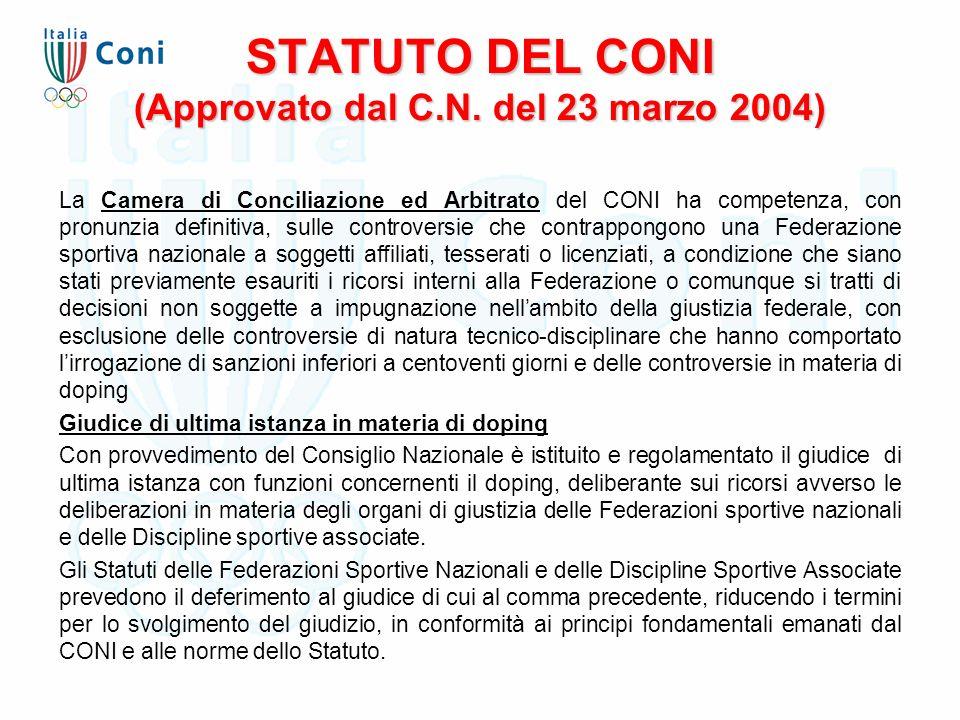 STATUTO DEL CONI (Approvato dal C.N. del 23 marzo 2004) La Camera di Conciliazione ed Arbitrato del CONI ha competenza, con pronunzia definitiva, sull