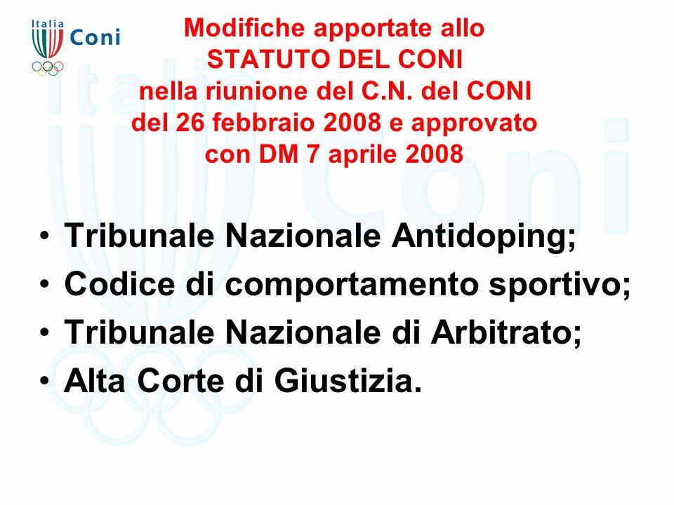 Modifiche apportate allo STATUTO DEL CONI nella riunione del C.N. del CONI del 26 febbraio 2008 e approvato con DM 7 aprile 2008 Tribunale Nazionale A