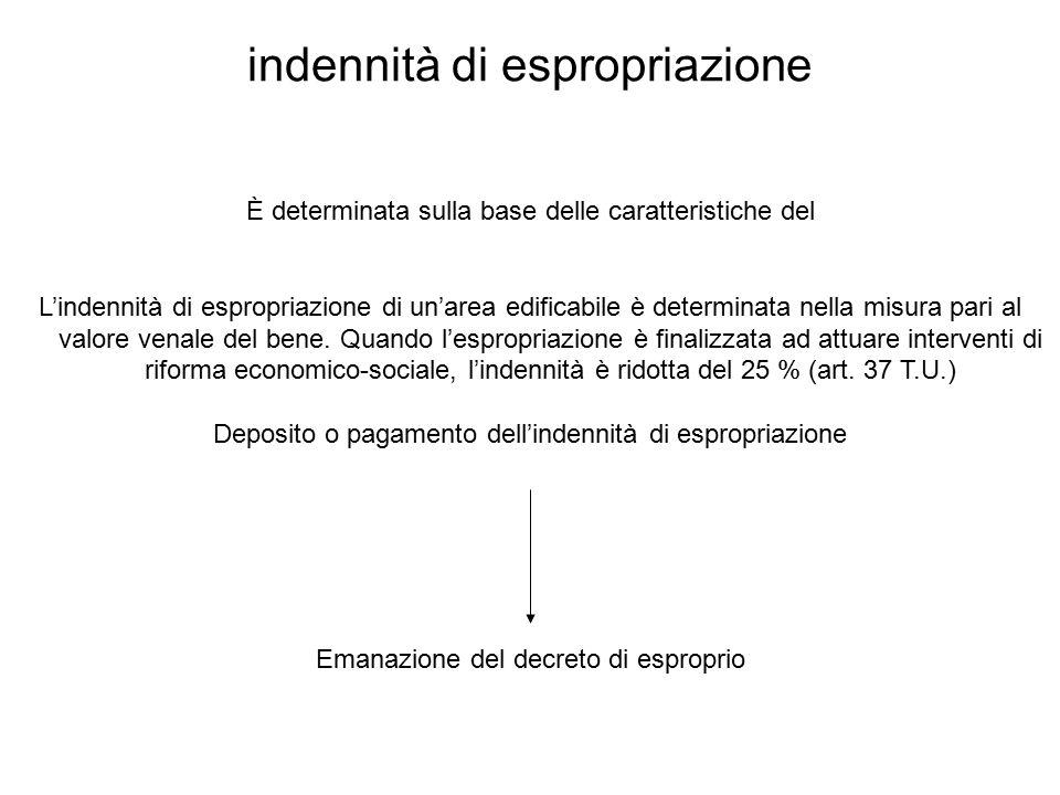 indennità di espropriazione È determinata sulla base delle caratteristiche del L'indennità di espropriazione di un'area edificabile è determinata nell