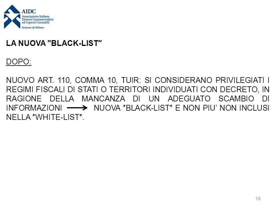 LA NUOVA ″BLACK-LIST″ DOPO: NUOVO ART. 110, COMMA 10, TUIR: SI CONSIDERANO PRIVILEGIATI I REGIMI FISCALI DI STATI O TERRITORI INDIVIDUATI CON DECRETO,