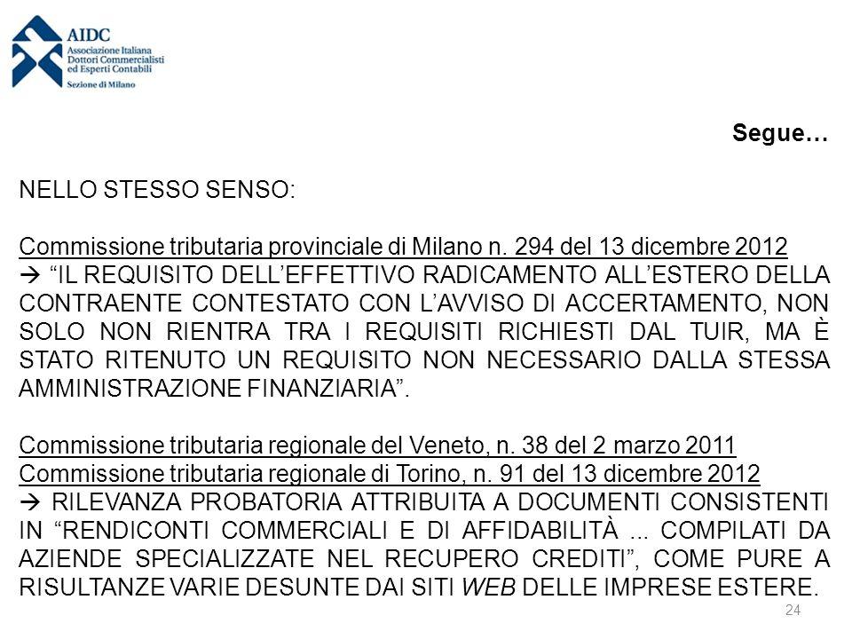 """Segue… NELLO STESSO SENSO: Commissione tributaria provinciale di Milano n. 294 del 13 dicembre 2012  """"IL REQUISITO DELL'EFFETTIVO RADICAMENTO ALL'EST"""