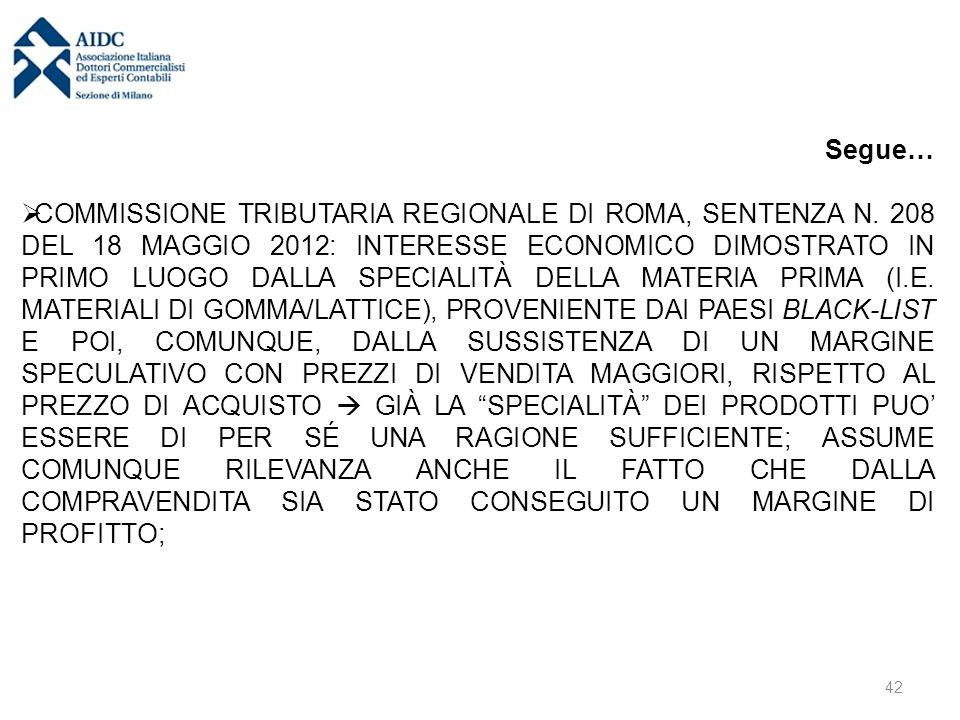 Segue…  COMMISSIONE TRIBUTARIA REGIONALE DI ROMA, SENTENZA N. 208 DEL 18 MAGGIO 2012: INTERESSE ECONOMICO DIMOSTRATO IN PRIMO LUOGO DALLA SPECIALITÀ