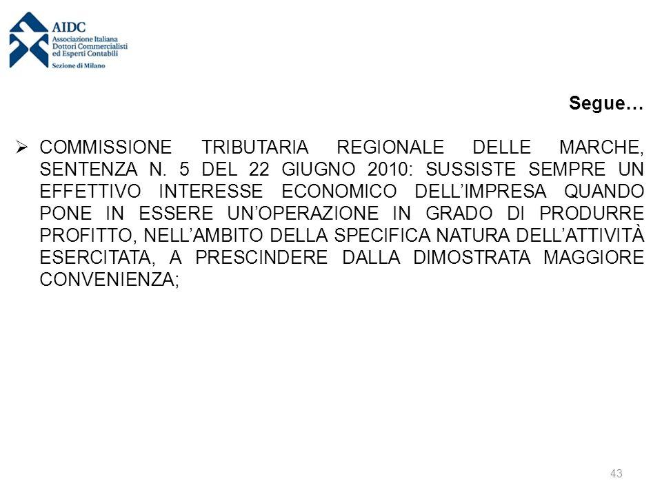 Segue…  COMMISSIONE TRIBUTARIA REGIONALE DELLE MARCHE, SENTENZA N. 5 DEL 22 GIUGNO 2010: SUSSISTE SEMPRE UN EFFETTIVO INTERESSE ECONOMICO DELL'IMPRES