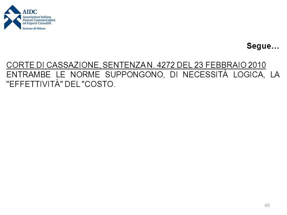 Segue… CORTE DI CASSAZIONE, SENTENZA N. 4272 DEL 23 FEBBRAIO 2010 ENTRAMBE LE NORME SUPPONGONO, DI NECESSITÀ LOGICA, LA