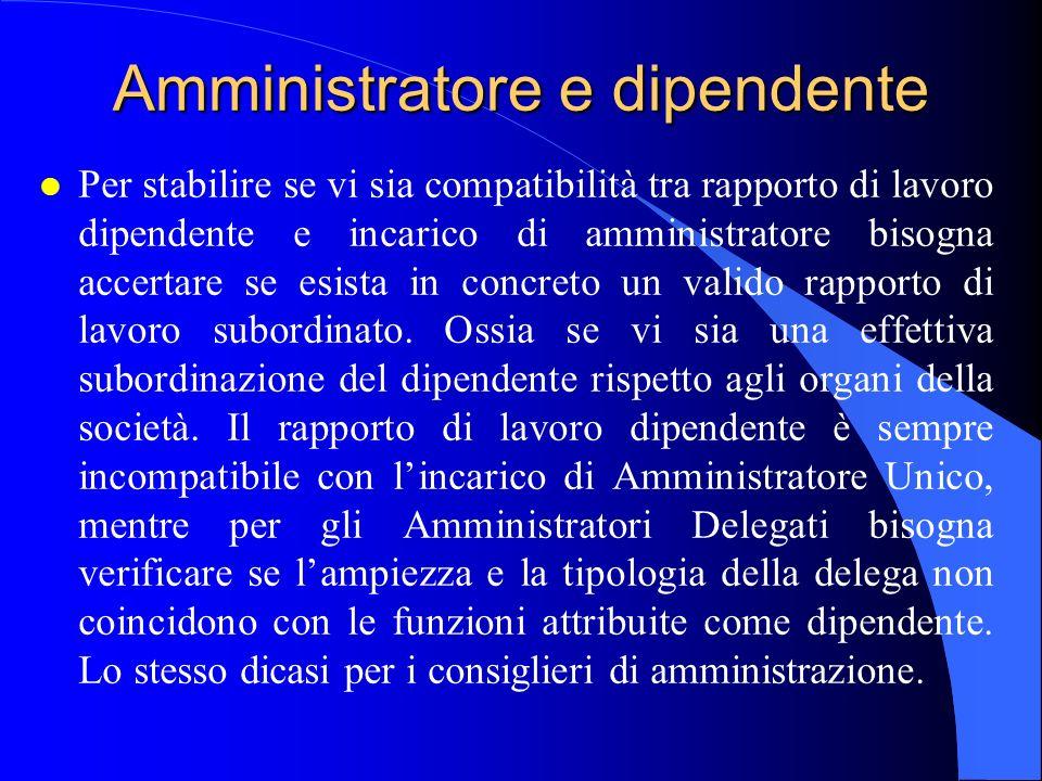 Amministratore e dipendente l Per stabilire se vi sia compatibilità tra rapporto di lavoro dipendente e incarico di amministratore bisogna accertare s