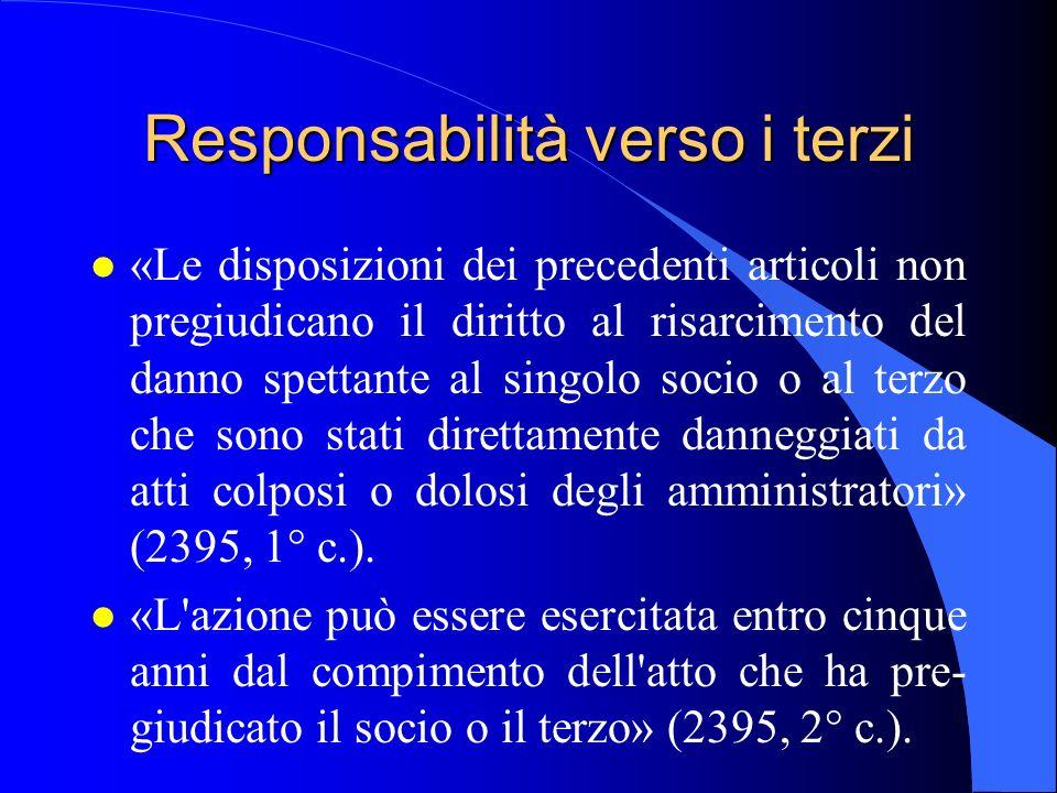 Responsabilità verso i terzi l «Le disposizioni dei precedenti articoli non pregiudicano il diritto al risarcimento del danno spettante al singolo soc