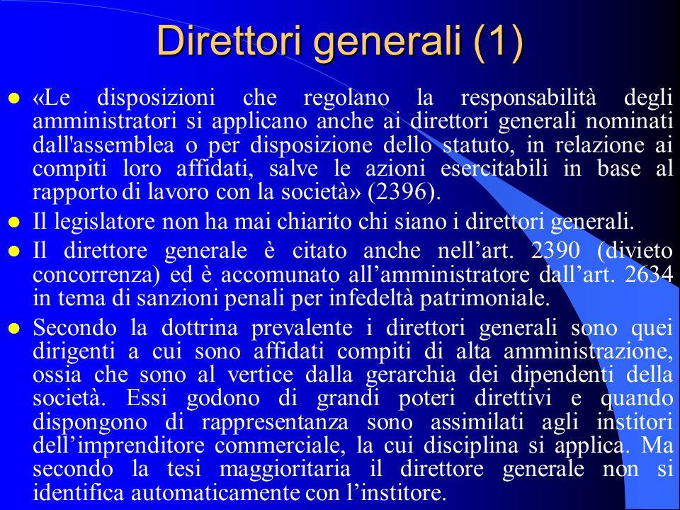 Direttori generali (1) l «Le disposizioni che regolano la responsabilità degli amministratori si applicano anche ai direttori generali nominati dall'a