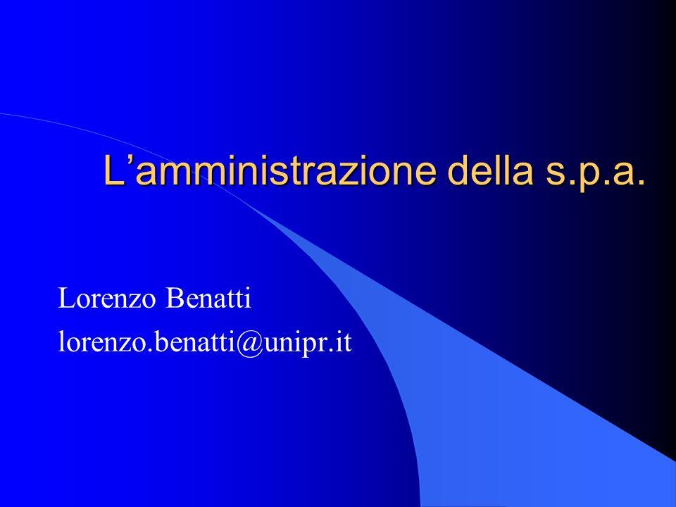 L'amministrazione della s.p.a. Lorenzo Benatti lorenzo.benatti@unipr.it
