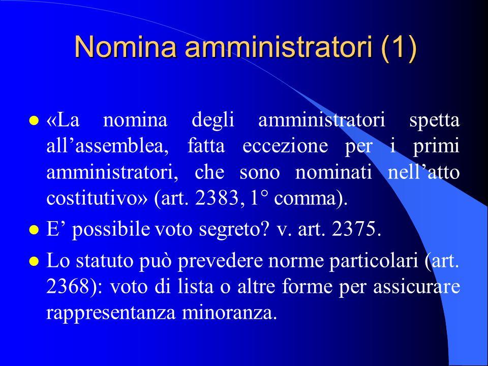 Nomina amministratori (1) l «La nomina degli amministratori spetta all'assemblea, fatta eccezione per i primi amministratori, che sono nominati nell'a