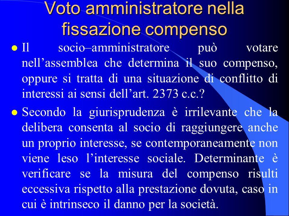 Voto amministratore nella fissazione compenso l Il socio–amministratore può votare nell'assemblea che determina il suo compenso, oppure si tratta di u