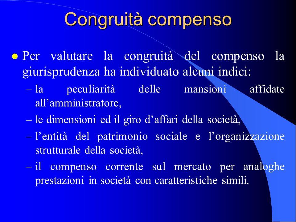 Congruità compenso l Per valutare la congruità del compenso la giurisprudenza ha individuato alcuni indici: –la peculiarità delle mansioni affidate al