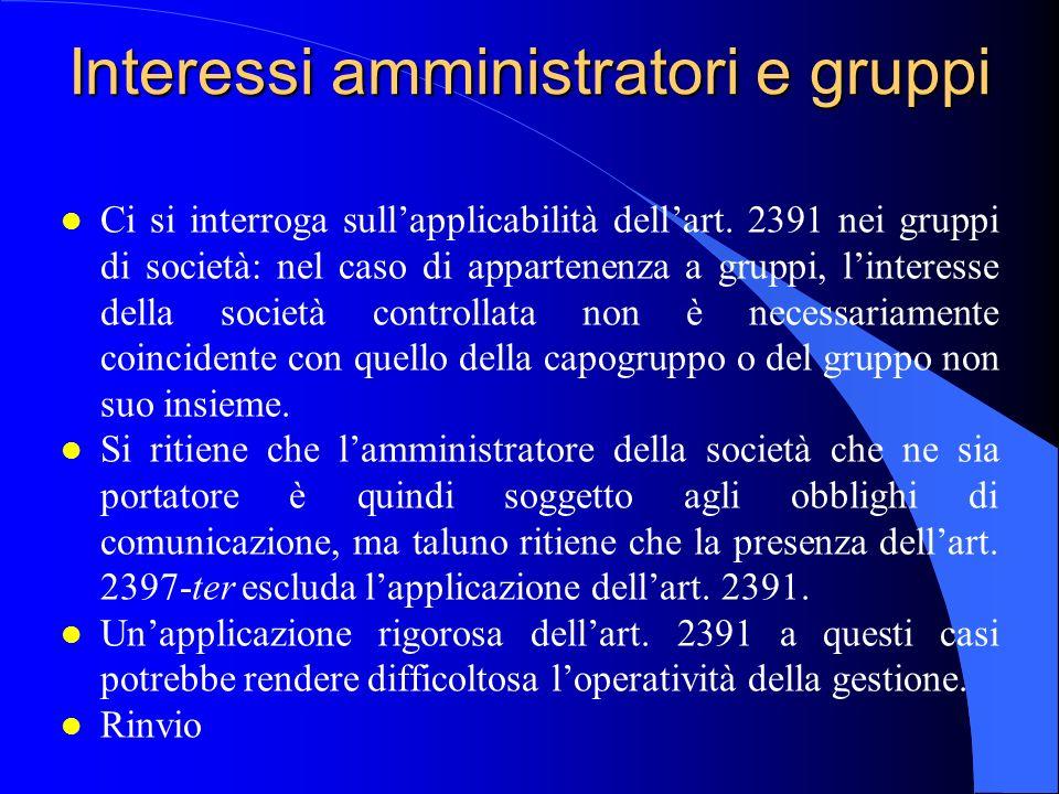 Interessi amministratori e gruppi l Ci si interroga sull'applicabilità dell'art. 2391 nei gruppi di società: nel caso di appartenenza a gruppi, l'inte