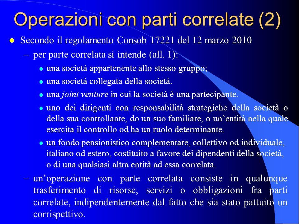Operazioni con parti correlate (2) l Secondo il regolamento Consob 17221 del 12 marzo 2010 –per parte correlata si intende (all. 1): l una società app