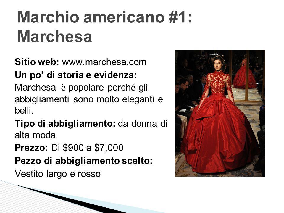 Sitio web: www.marchesa.com Un po' di storia e evidenza: Marchesa è popolare perch é gli abbigliamenti sono molto eleganti e belli.